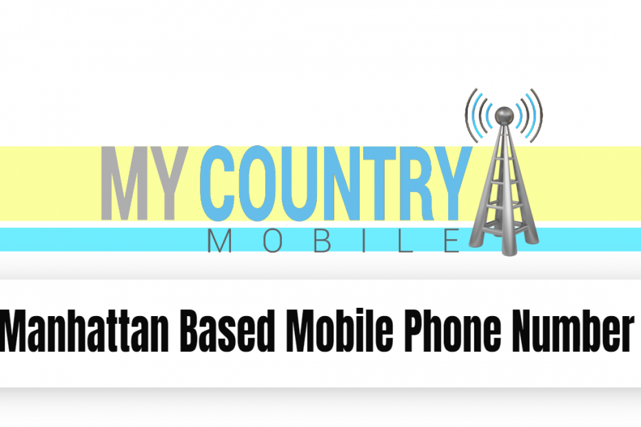 Manhattan Based Mobile Phone Number - My Country Mobile
