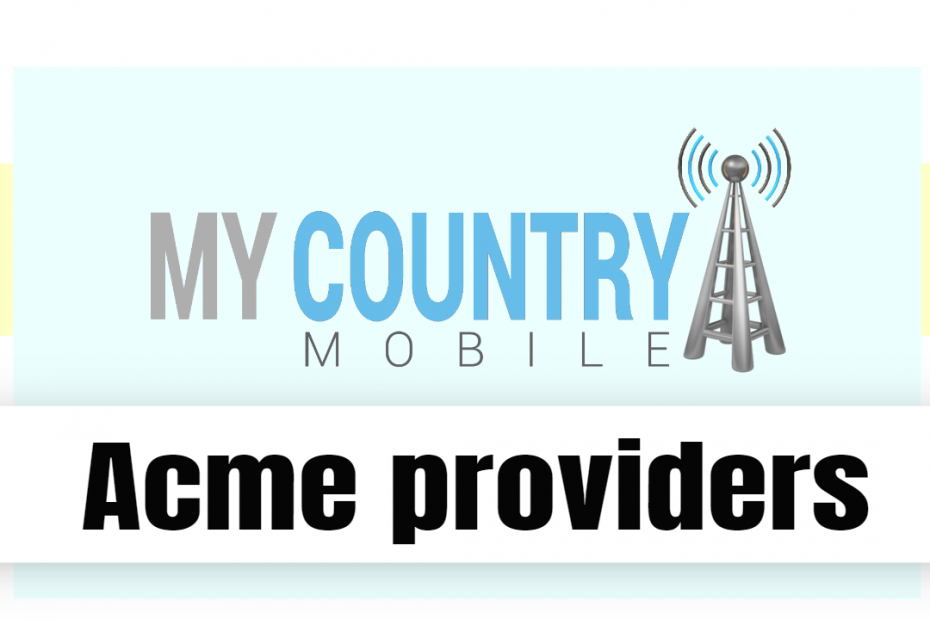 Acme providers - My Country Mobile