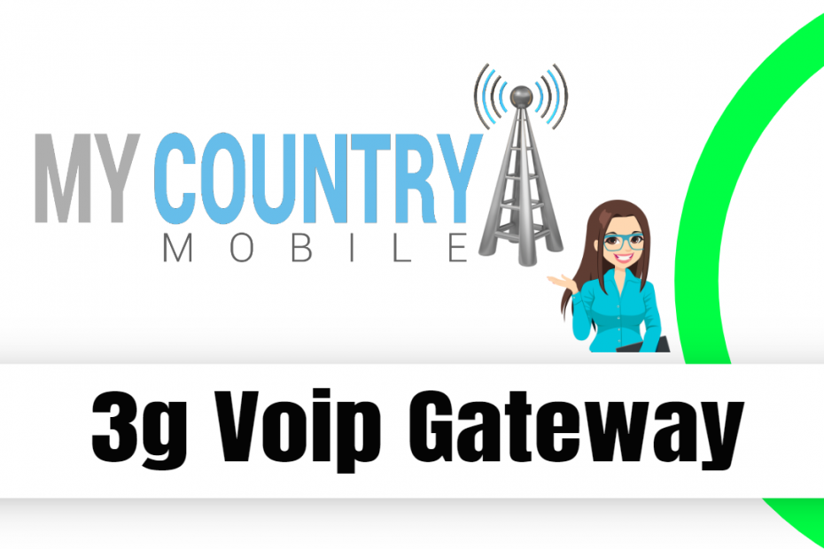 3g Voip Gateway - My Country Mobile