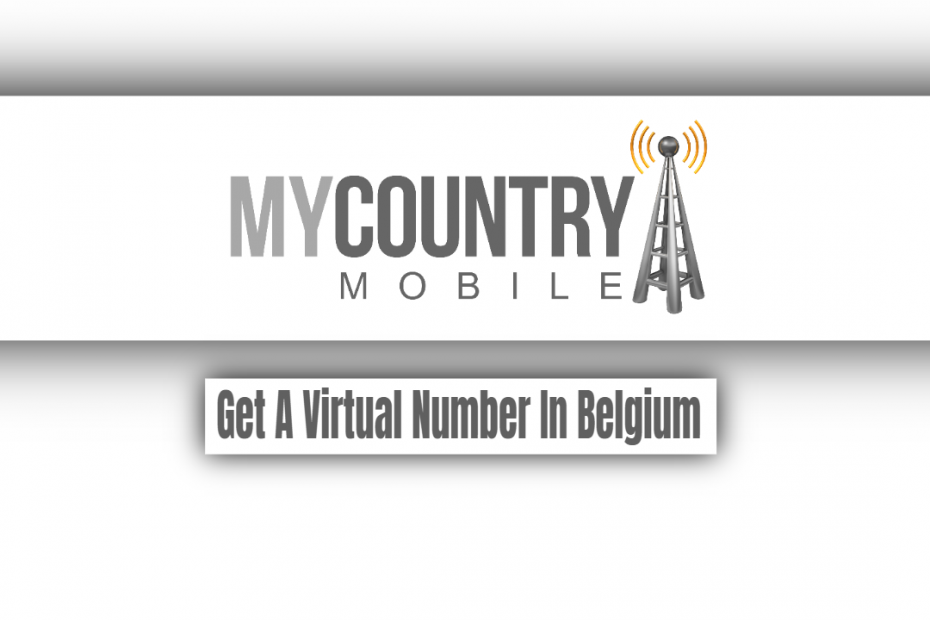 Get A Virtual Number In Belgium - My Country Mobile