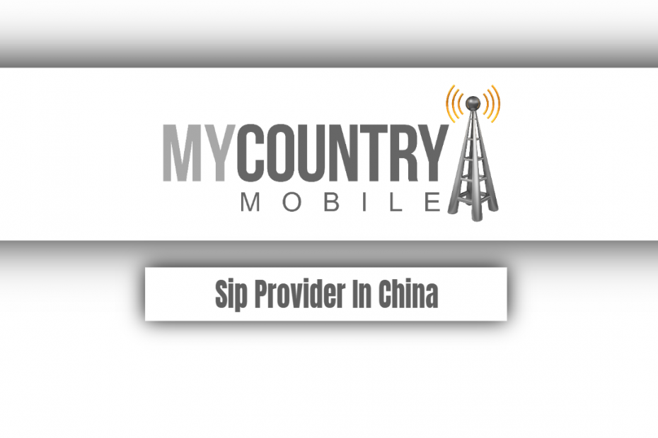 Sip Provider In China - My Country Mobile