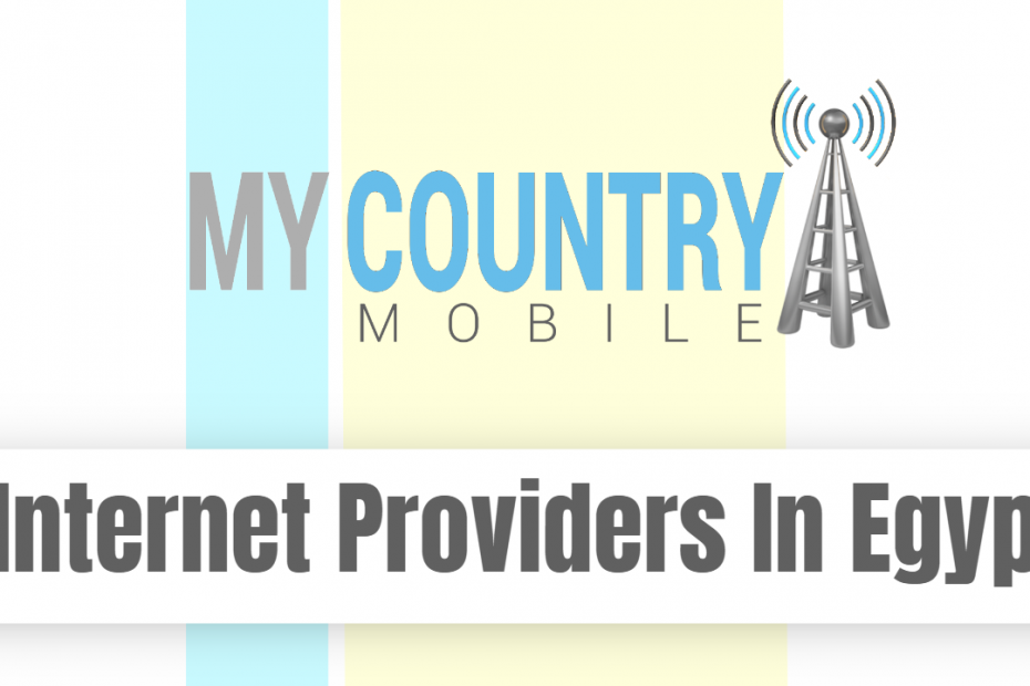 Internet Providers In Egypt - My Country Mobile