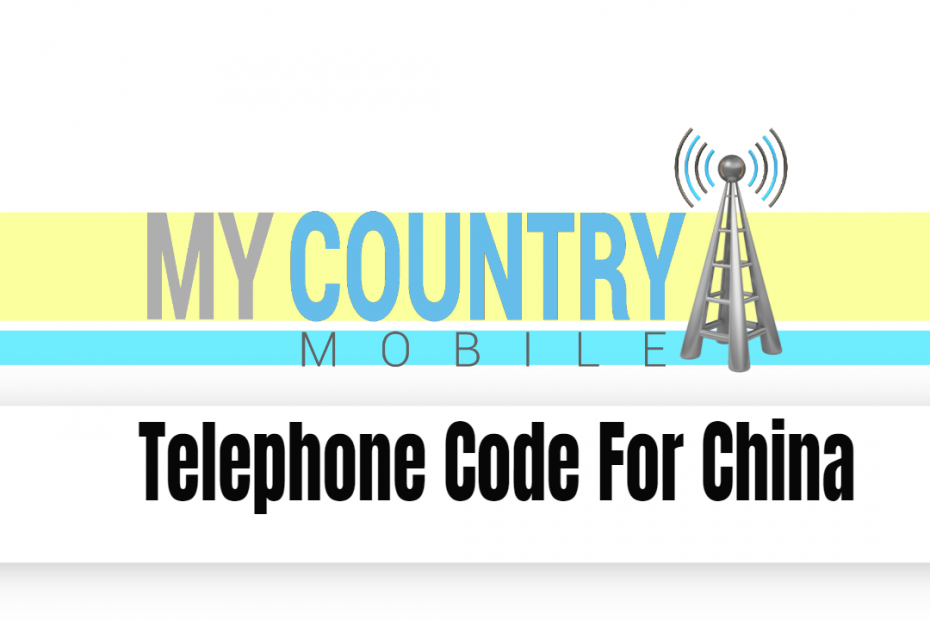Telephone Code For China - My Country Mobile