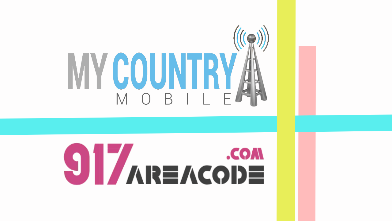917 Area Code - My Country Mobile